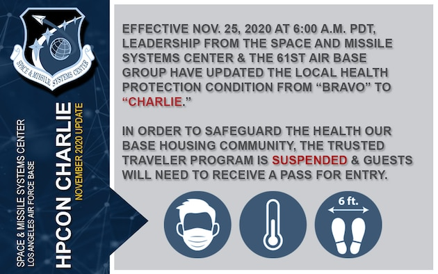 "Effective Nov. 25 at 6:00 a.m. PDT, leadership from the Space and Missile Systems Center and the 61st Air Base Group will update the local health protection condition (HPCON) from ""Bravo"" to ""Charlie."""