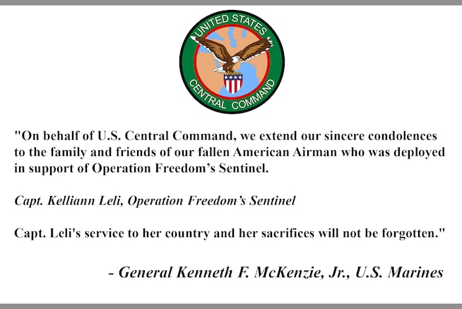 """On behalf of U.S. Central Command, we extend our sincere condolences to the family and friends of our fallen American Airman who was deployed in support of Operation Freedom's Sentinel. 
