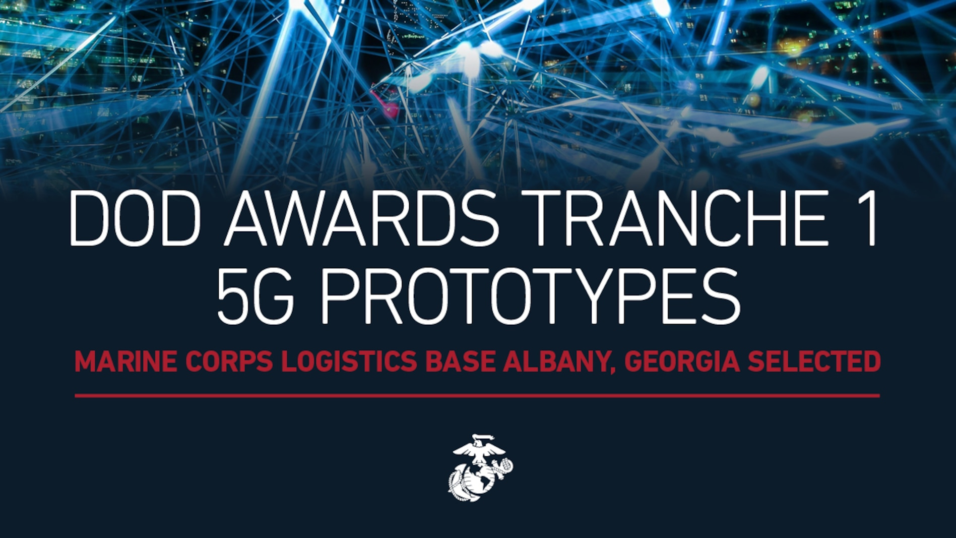 The Office of the Under Secretary of Defense for Research and Engineering (OUSD (R&E)) selected Marine Corps Logistics Base (MCLB) Albany, Georgia, to be one of five Tranche 1 sites for the Department of Defense's 5G to Next G Initiative. (U.S. Marine Corps)
