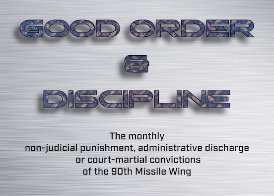 A graphic representing a monthly non-judicial punishment, administrative discharge or court-martial convictions of the 90th Missile Wing, F.E. Warren Air Force Base, Wyoming, Oct. 14, 2020. The monthly product is designed to motivate Airmen to avoid similar results and to have good order and discipline. (Air Force graphic by Glenn Robertson)