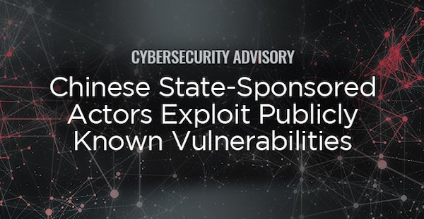 NSA advisory about Chinese state-sponsored malicious cyber actors exploiting or targeting 25 publicly-known CVEs.