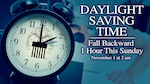 Daylight saving time ends this Sunday at 2 a.m. when most Americans rewind their clocks. It's also a good time to change batteries in smoke detectors and other home safety devices.
