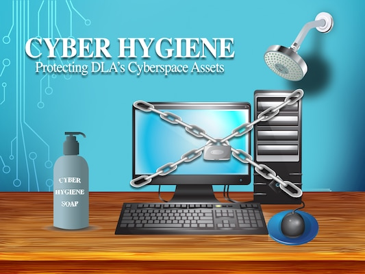 """Graphic of a computer monitor and keyboard with a chain link """"x"""" over it plus a bottle of sanitizer with the words: Cyber hygiene - Protecting DLA's cyberspace assets."""