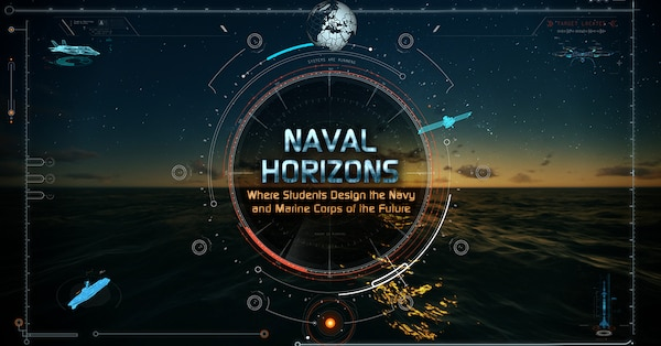 The U.S. Naval STEM team will launch the Naval Horizons challenge.