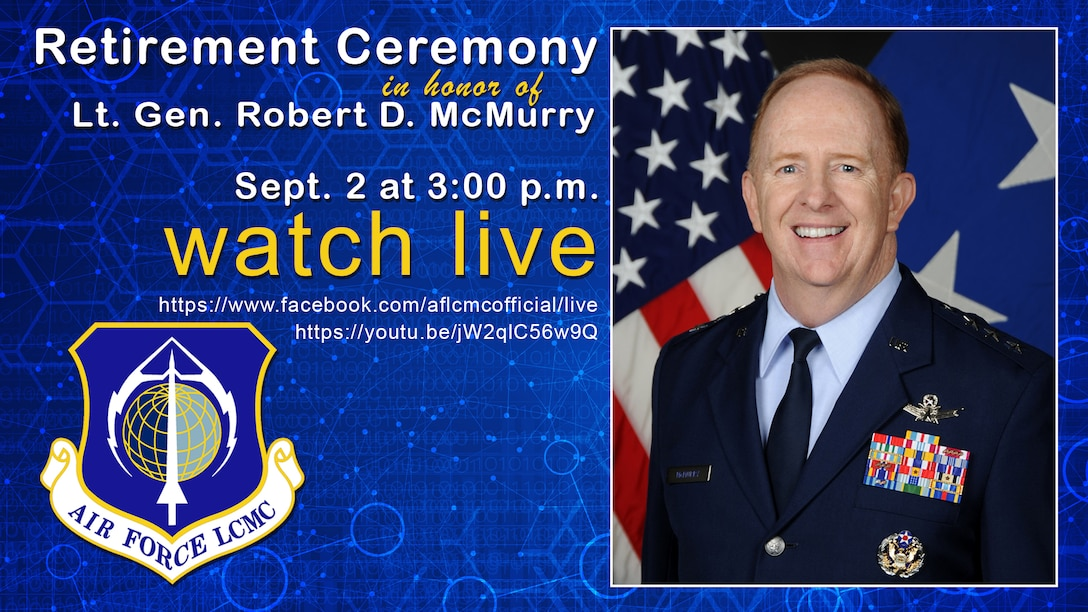 Lt. Gen. McMurry retirement ceremony will occur on Sept. 2, 2020 at 3:00 p.m. EDT on Wright-Patterson Air Force Base, Ohio.