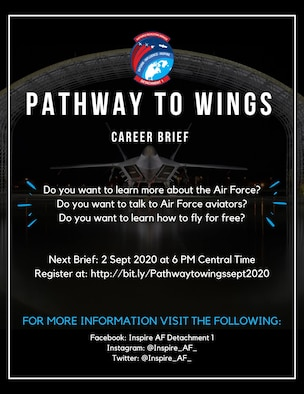 "The Air Force Recruiting Service will host a ""Pathway to Wings"" interactive career briefing Sept. 2, 2020 at 6 p.m. central time for potential future Air Force officers interested in learning more about accessions and rated boards."