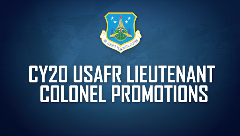 Headquarters Air Reserve Personnel Center officials announced results for the Calendar Year 2020 Air Force Reserve Line and Nonline Lieutenant Colonel Promotion Selection Boards Sept. 2, 2020. The boards selected more than 800 Citizen Airmen for promotion.