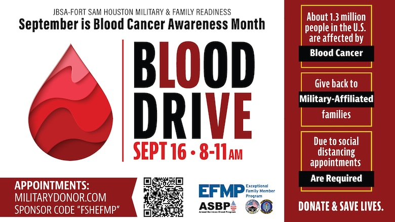 Blood donors are needed as the Joint Base San Antonio Exceptional Family Member Program is hosting a blood drive from 8-11 a.m. Sept. 16 at the JBSA-Fort Sam Houston Military & Family Readiness Center, 3060 Stanley Road, building 2797.