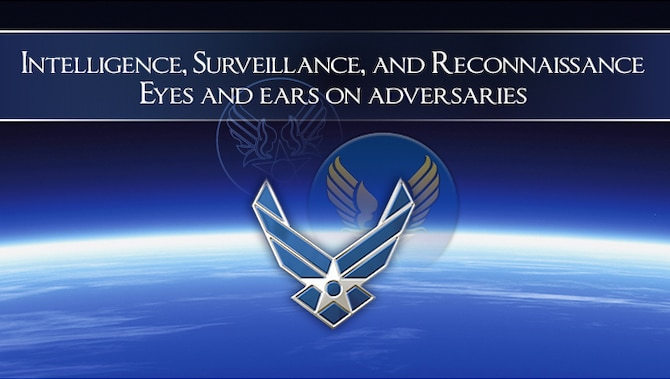 Intelligence, Surveillance, and Reconnaissance: Eyes and Ears on Adversaries title showing the Air Force logo superimposed on image of horizon