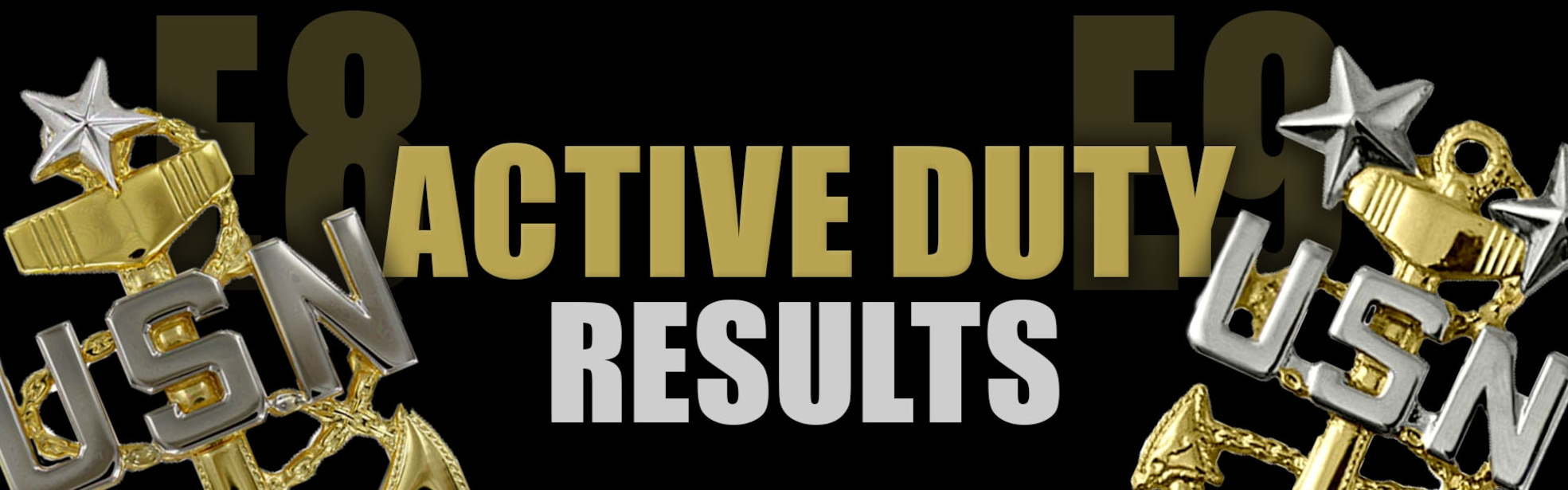 """Two Senior Chief's anchors are placed in the corner of a black background with the words """"Active Duty Results"""" written in between."""