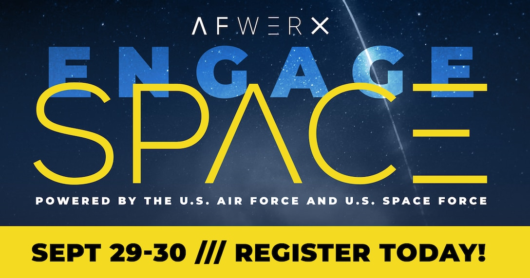 AFWERX, the U.S. Air Force's innovation catalyst, announced Sept. 16 that registration is now live for EngageSpace virtual event. Join AFWERX, the US Air Force, the U.S. Space Force and the Space Frontier Foundation for this two-day virtual event on September 29-30