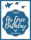 A graphic for the Air Force's 73rd Birthday.