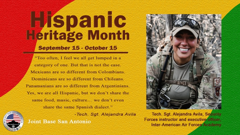 Tech. Sgt. Alejandra Avila will celebrate her ninth year in the Air Force Sept. 27, right in the middle of Hispanic Heritage Month.