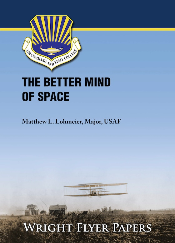 Paper Cover: The Better Mind of Space by Maj Matthew Lohmeier