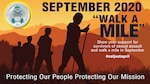 "Graphic with ""September 2020 Walk a Mile"" and Protecting our people, protecting our mission."