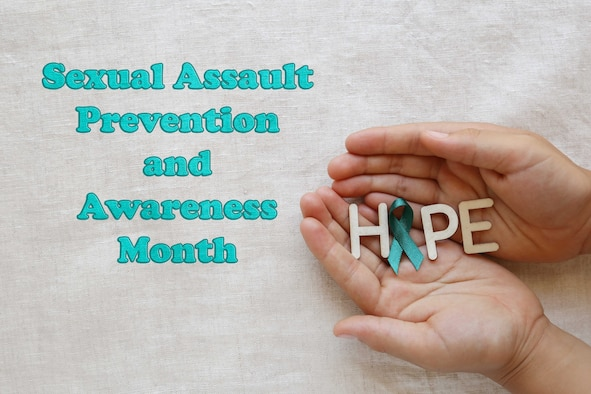 "Graphic shows hands holding letters to spell HOPE with a teal ribbon replacing the ""o"" and includes the text, ""Sexual Assault Prevention and Awareness Month"" next to them."