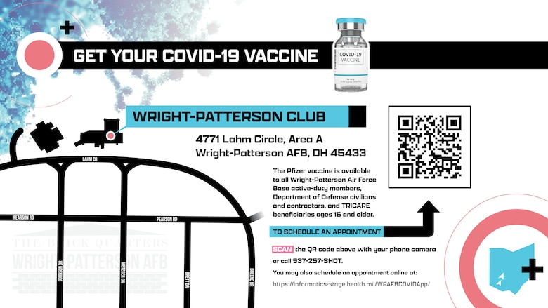 The Pfizer vaccine is available to all Wright-Patterson Air force Base active-duty members, Department of Defense civilians and contractors, and TRICARE beneficiaries ages 16 and older.