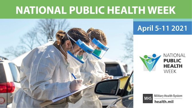 April 5-11, 2021, is National Public Health Week, which highlights the contributions of preventive medicine professionals. (Graphic by Military Health System)