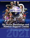 AFIMSC released a strategic plan April 9, outlining priorities and associated goals the center is pursuing to optimize delivery of installation and mission support to the Air Force and Space Force. (U.S. Air Force graphic by Jim Martinez)