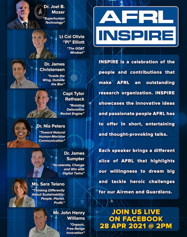 The AFRL Inspire event features the innovative ideas and passionate people AFRL has to offer as they provide entertaining and thought-provoking talks, share personal stories and make complex topics more understandable. The 2021 event will be a two-hour special event with eight TEDx-style talks, livestreamed from the Air Force Institute of Technology's Kenney Hall Auditorium April 28 beginning at 2 p.m. EDT. (U.S. Air Force illustration/Patrick Londergan and Randy Palmer)