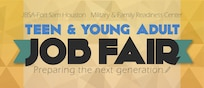 Preparing the Next Generation is the theme of this year's Joint Base San Antonio Employment Readiness Program Teen and Young Adult Job Fair being held virtually May 8-15.