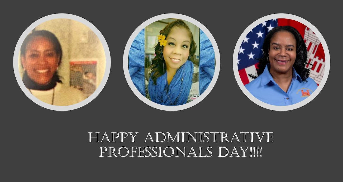 IN THE PHOTOS, photos of three Memphis District Administrative Professionals. From left to right, Operations Division Administrative Assistant Cherrie Smith, Hydraulics and Hydrology Branch Secretary Kai Alimayu, and Executive Office Administrative Assistant Brenda Barber. Thank you to all our Memphis District Administrative Assistants and Happy Administrative Professionals Day!