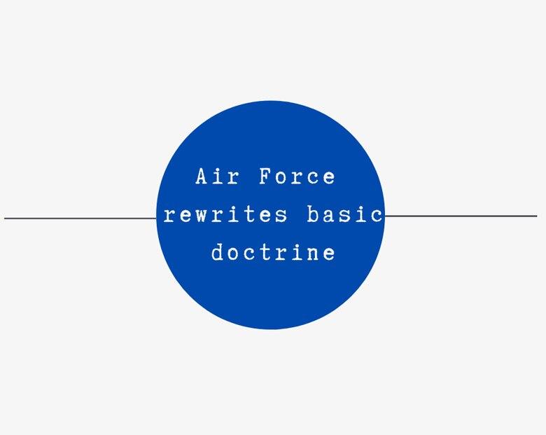 Graphic highlighting Air Force rewrites basic doctrine
