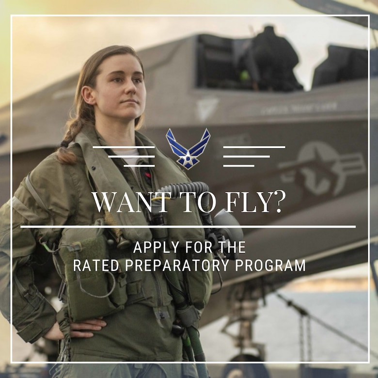 Active duty Air Force officers and enlisted personnel interested in becoming rated officers have until May 25, 2021 to apply for the Fall 2021 Rated Preparatory Program that is schedule to be held Sept. 11-25, 2020.