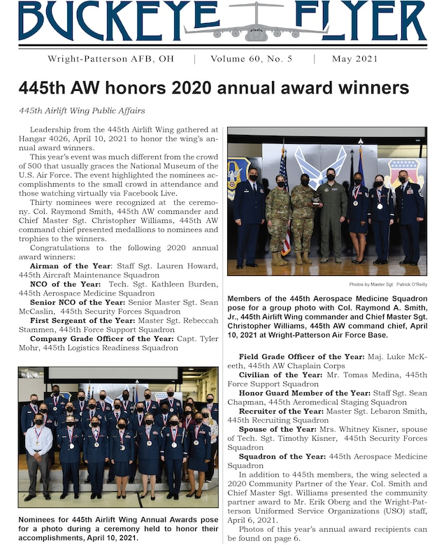The May 2021 issue of the Buckeye Flyer is now available. The official publication of the 445th Airlift Wing includes eight pages of stories, photos and features pertaining to the 445th Airlift Wing, Air Force Reserve Command and the U.S. Air Force.
