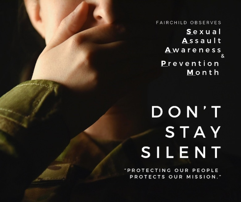 Team Fairchild encourages Airmen to not stay silent in the face of sexual assault and harassment. The month of April is nationally recognized as Sexual Assault Awareness and Prevention Month. The Department of Defense has identified that sexual assault and sexual harassment remain significant problems, and we must take major steps to achieve lasting change. Our people and our readiness are inextricably linked, and we cannot allow this issue to persist. (U.S. Air Force Photo/Illustration by 2nd Lt. Michelle Chang)