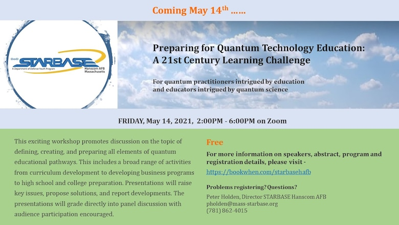 The Hanscom Air Force Base, Mass., STARBASE Academy will host a virtual workshop to lay foundations and report developments of quantum science education May 14.