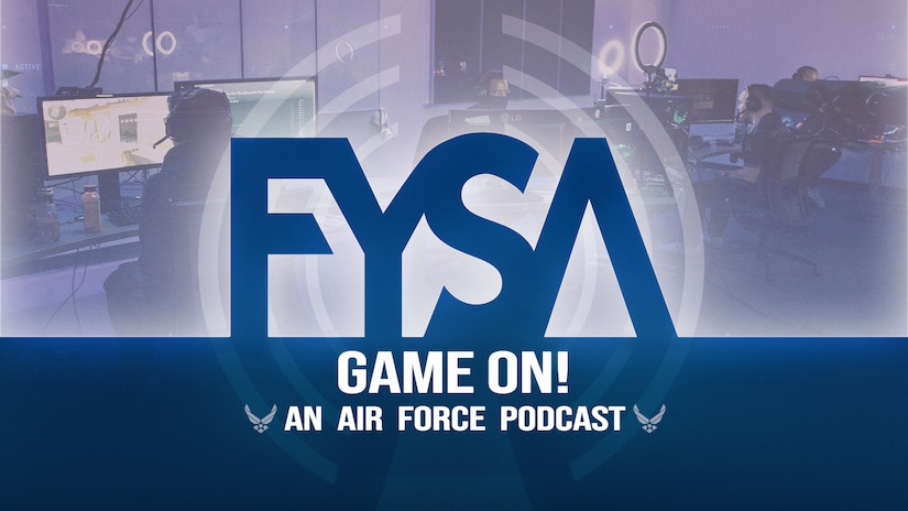 FYSA: Game On! An Air Force podcast