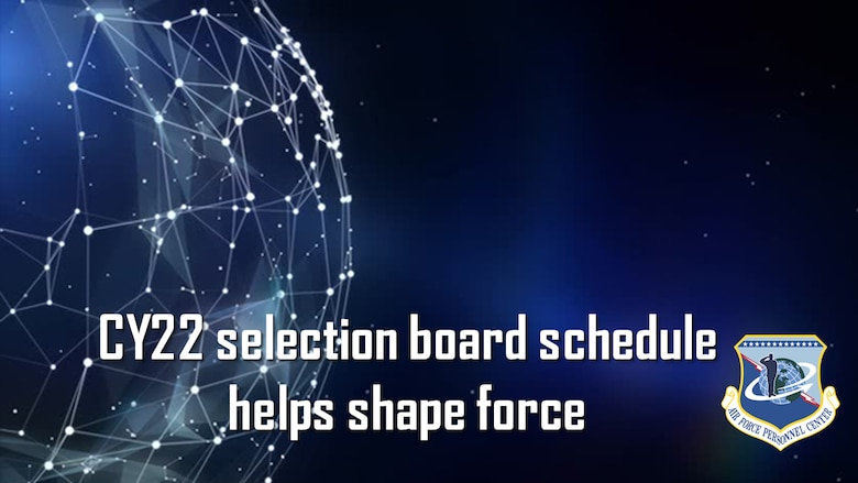 The Department of the Air Force recently published the Calendar Year 2022 Air and Space Force Selection Board schedules, identifying when thousands of Airmen and Guardians will compete for promotion, helping shape and develop the force.