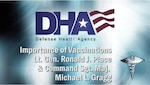 DHA Director Lt. Gen. Ron Place and DHA Senior Enlisted Leader Command Sgt. Maj. Michael Gragg talk about how getting vaccinated against COVID-19 is more important than ever.