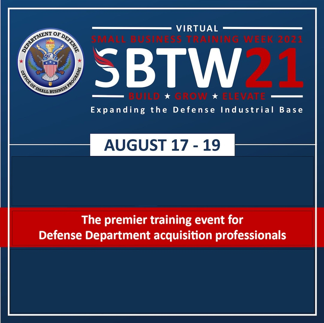 SBTW (Small Business Training Week) 21 logo with text: Expanding the Defense Industrial Base, August 17-19. The premier training event for Defense Department acquisition professionals.