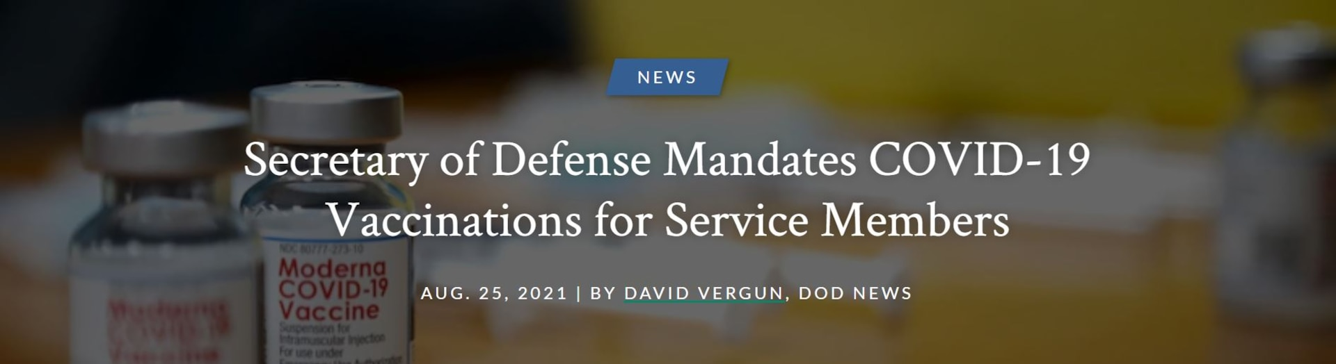 Secretary of Defense Lloyd J. Austin III yesterday issued a memorandum directing mandatory COVID-19 vaccinations for service members, a Pentagon official said today. John F. Kirby, Pentagon press secretary, said only Food and Drug Administration-approved vaccines will be mandatory.