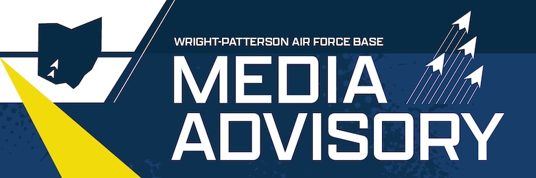 Wright-Patterson AFB Media Advisory graphic