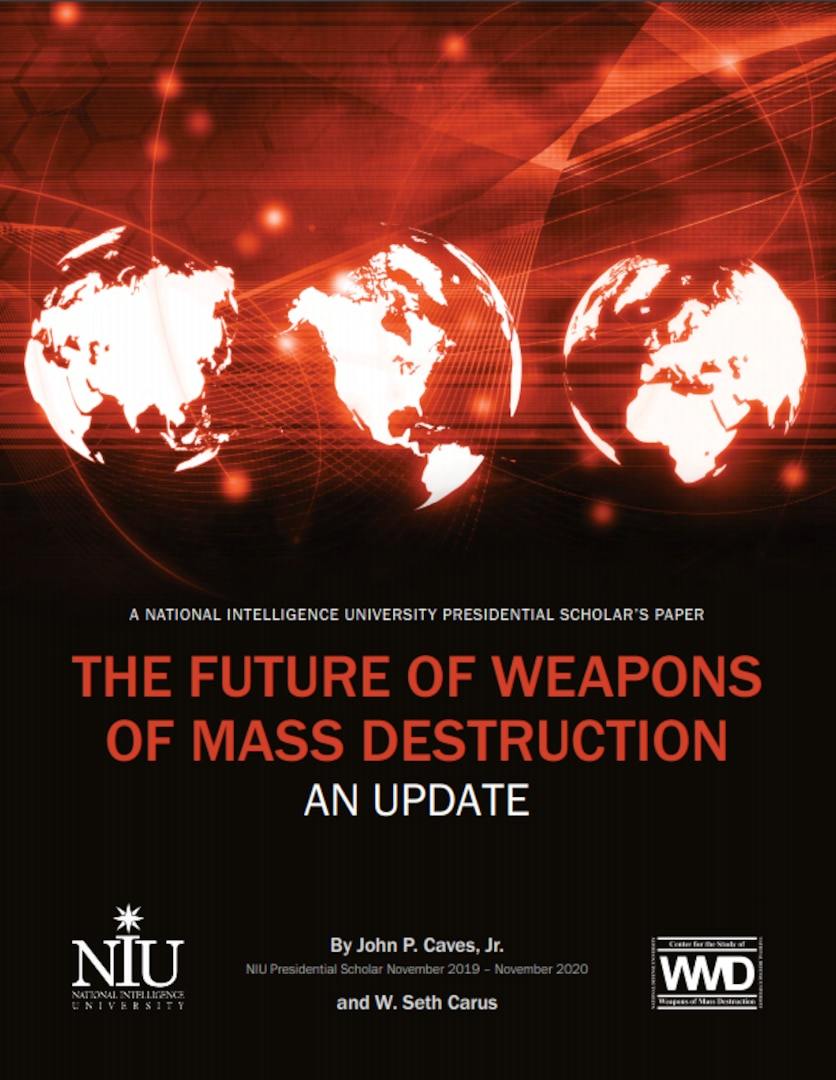 In 2014, John P. Caves, Jr., and W. Seth Carus of the Center for the Study of Weapons of Mass Destruction at National Defense University published a paper on the future of weapons of mass destruction (WMD). That paper projected WMD-relevant geopolitical and technological trends and made judgments as to how those trends would shape the nature and role of WMD in 2030.