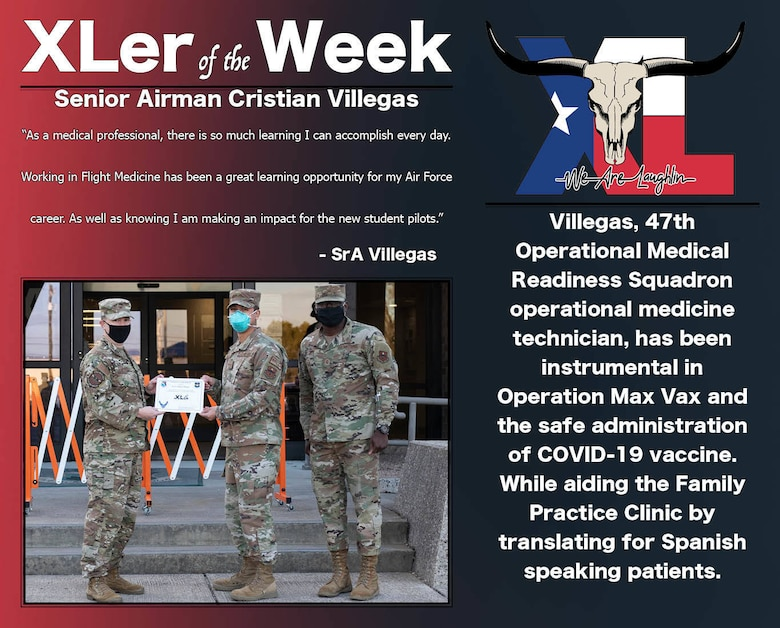 """Senior Airman Cristian Villegas 47th Operational Medical Readiness Squadron operational medicine technician, was chosen by wing leadership to be the """"XLer of the Week"""", the week of Feb. 03, 2021, at Laughlin Air Force Base, Texas. The """"XLer"""" award, presented by Col. Craig Prather, 47th Flying Training Wing commander, and Chief Master Sgt. Brian Lewis, 47th Operations Group superintendent, is given to those who consistently make outstanding contributions to their unit and the Laughlin mission. (U.S. Air Force Graphic by Airman 1st Class David Phaff)"""