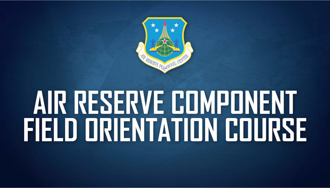 Headquarters Air Reserve Personnel Center will virtually host an Air Reserve Component Field Orientation Course for Air National Guard MPF/CSS personnel March 10-11, 2021.
