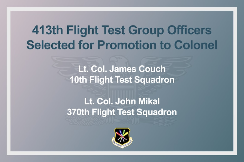 Air Force Reserve leaders recently released the results of the Calendar Year 2020 Air Force Reserve Line and Non Line Colonel Promotion Selection Board. Congratulations to Lt. Col. James Couch, 10th Flight Test Squadron, and Lt. Col. John Mikal, 370th Flight Test Squadron, for being named and earning their next ranks. (U.S. Air Force graphic by Jamal D. Sutter)