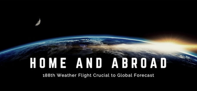 Graphic representation. image of earth from space with text across it stating, Home and abroad, 188th weather flight crucial to global forcast.