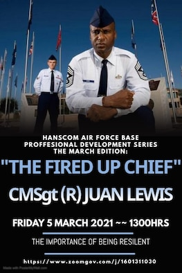 Retired Chief Master Sgt. Juan Lewis, also known as 'The Fired up Chief,' will speak to members of the Hanscom Air Force Base, Mass., workforce during a professional development event held via Zoom March 5. Lewis, who served on active duty for 28 years, delivers motivational speeches to military and civilian Airmen throughout the Air Force. (Courtesy graphic)