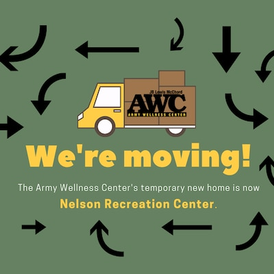 The Army Wellness Center at JBLM is temporarily moving to Nelson Recreation Center. All appointments after Feb. 28, will be held at this location until further notice.
