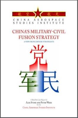 CHINA'S MILITARY-CIVIL FUSION STRATEGY