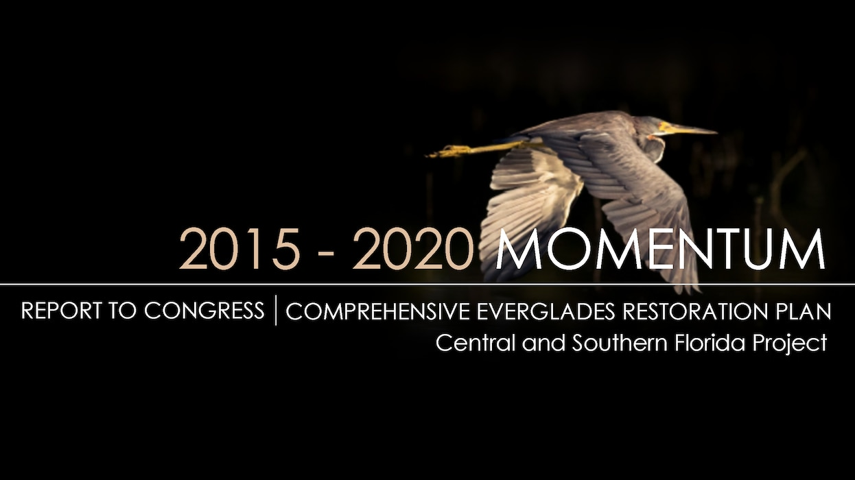 Cover of 2015-2020 Momentum - Report to Congress - Comprehensive Everglades Restoration Plan - 2020 Report to Congress on Everglades Restoration Momentum Now Available