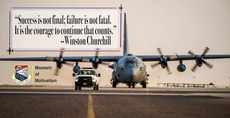 This week's 934th Airlift Wing's Moment of Motivation comes from Winston Churchill. Churchill was a British statesman, army officer, and writer. He was Prime Minister of the United Kingdom from 1940 to 1945, during the Second World War, and again from 1951 to 1955. (U.S. Air Force graphic by Chris Farley)