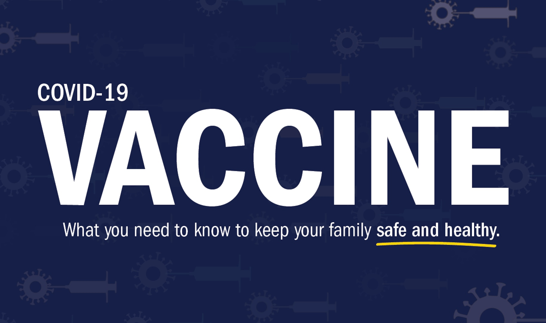 COVID-19 Vaccine - What you need to know to keep your family safe and healthy