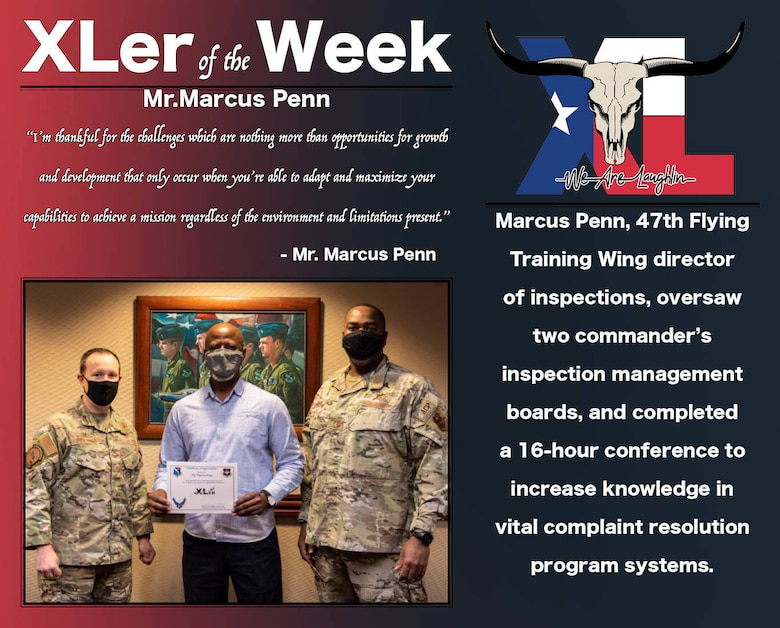 "Mr. Marcus Penn,47th Operation Support Group director of inspections, was chosen by wing leadership to be the ""XLer of the Week"", the week of Jan. 13, 2021, at Laughlin Air Force Base, Texas. The ""XLer"" award, presented by Col. Craig Prather, 47th Flying Training Wing commander, and Chief Master Sgt. Robert L. Zackery III, 47th Flying Training Wing command chief master sergeant, is given to those who consistently make outstanding contributions to their unit and the Laughlin mission. (U.S. Air Force Graphic by Airman 1st Class David Phaff)"