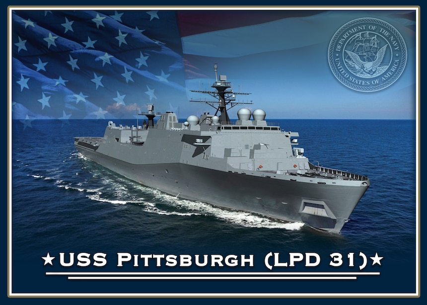 The future San Antonio-class amphibious transport dock ship USS Pittsburgh (LPD 31).